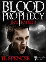 Blood Prophecy: The Fated Three, by TL Spencer - published by Apostrophe Books